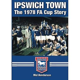 Ipswich Town - het verhaal van 1978 FA Cup