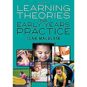 Learning Theories for Early Years Practice by Sean MacBlain - 9781526