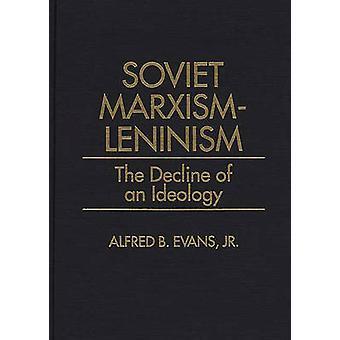 MarxismLeninism União Soviética o declínio de uma ideologia por Evans & Alfred B. & Jr.