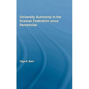 Hochschulautonomie in der Russischen Föderation seit Perestroika von Bain & Olga B.