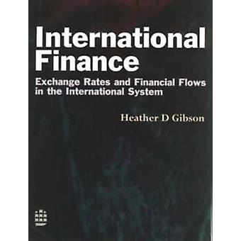 International Finance Exchange Rates and Financial Flows in the International Financial System by Gibson & H.