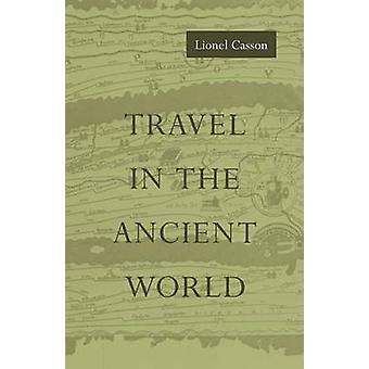 Travel in the Ancient World by Casson & Lionel