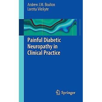 Painful Diabetic Neuropathy in Clinical Practice by Boulton & Andrew J. M.