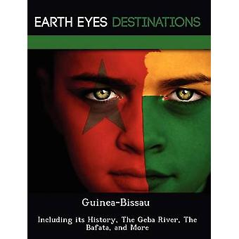 GuineaBissau Including its History The Geba River The Bafata and More by Browning & Renee