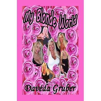 My Blonde World by Gruber & Daveda