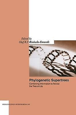 Phylogenetic Supertrees Combining Information to Reveal the Tree of Life by BinindaEmonds & O. R. P.
