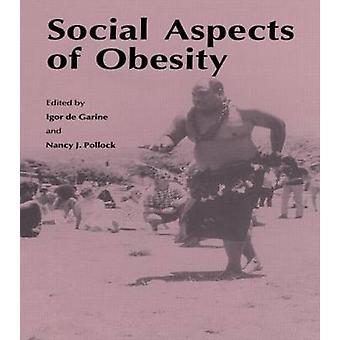 Social Aspects of Obesity by De Garine & Ugor