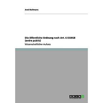 Die ffentliche Ordnung nach Art. 6 EGBGB ordre public by Kollmann & Anni