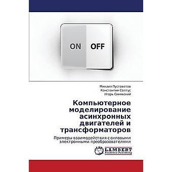Kompyuternoe Modelirovanie Asinkhronnykh Dvigateley I Transformatorov by Pustovetov Mikhail