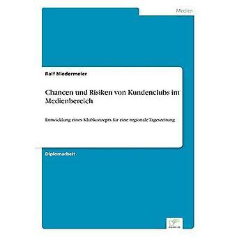 Chancen und Risiken von Kundenclubs im Medienbereich av Niedermeier & Ralf