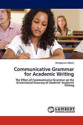 Communicative Grammar for Academic Writing by Abate & Haregewain