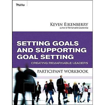 Ziele zu setzen und unterstützen Ziel Einstellung Teilnehmer Arbeitsmappe: bemerkenswerte Führer (Teilnehmer Arbeitsmappen) erstellen