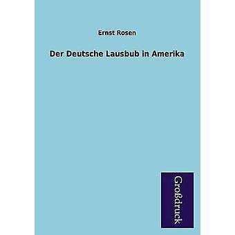 Der Deutsche Lausbub in Amerika by Rosen & Ernst