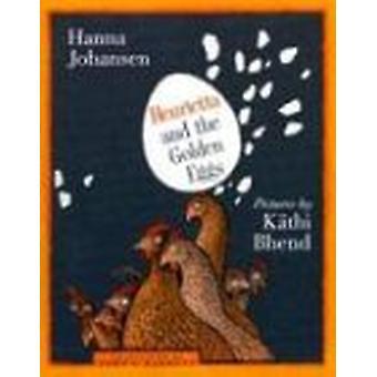 Henrietta and the Golden Eggs by Hanna Johansen - 9781567922882 Book