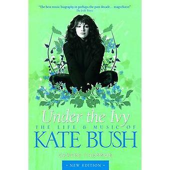 Kate Bush - Under the Ivy by Graeme Thomson - 9781783056996 Book