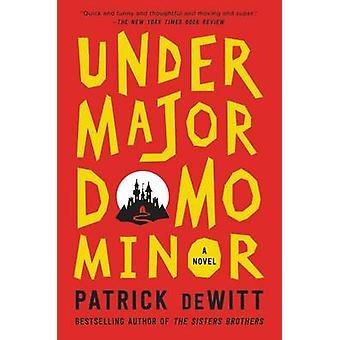 Undermajordomo Minor by Patrick DeWitt - 9780062281227 Book