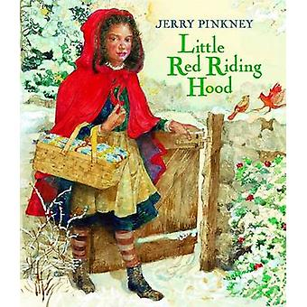 Little Red Riding Hood by Jerry Pinkney - 9780316013550 Book