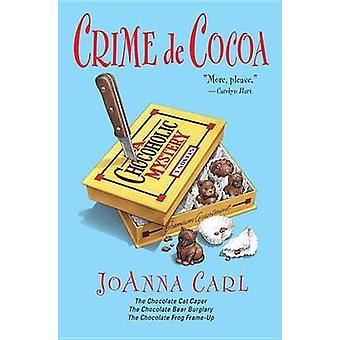 Crime De Cocoa by JoAnna Carl - 9780451216946 Book