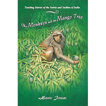 Monkeys and the Mango Tree - Teaching Stories of the Saints and Sadhus