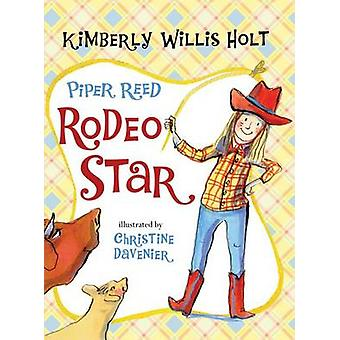 Piper Reed - Rodeo Star by Kimberly Willis Holt - Holt - Christine Da