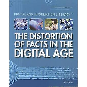 The Distortion of Facts in the Digital Age by Larry Gerber - 97814488