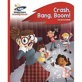 Reading Planet - Crash - Bang - Boom! - Red B - Rocket Phonics by Read