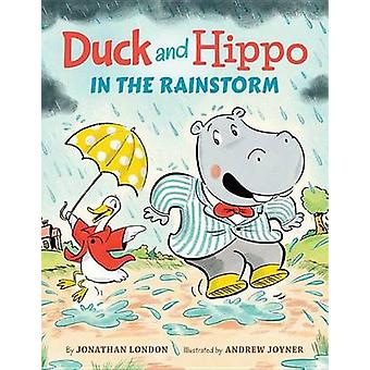 Duck and Hippo in the Rainstorm by Jonathan London - Andrew Joyner -