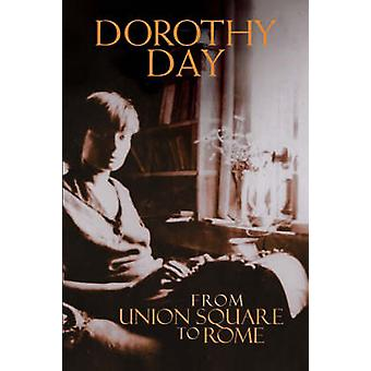 From Union Square to Rome (2nd Revised edition) by Dorothy Day - 9781