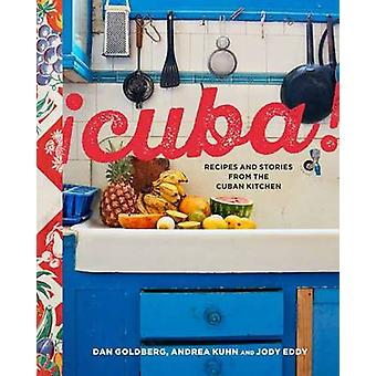 Cuba! - Recipes and Stories from the Cuban Kitchen by Dan Goldberg - A