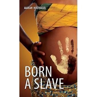 Born a Slave by Marian Hoefnagel - 9781783226252 Book