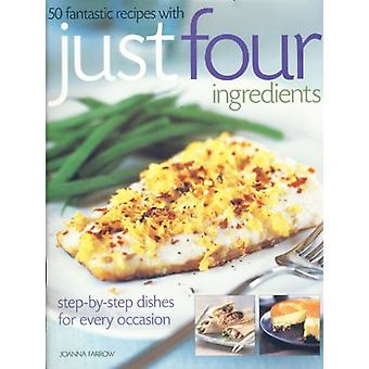 50 Fantastic Recipes Just Four Ingr by Joanna  - 9781844777587 Book