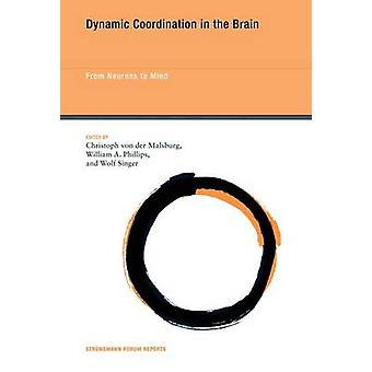 Dynamic Coordination in the Brain - From Neurons to Mind by Christoph