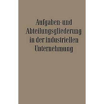 Aufgaben und Abteilungsgliederung in der Industriellen Unternehmung von Dhrmann & Willi