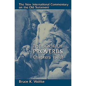 Proverbs 15-31 CE by Waltke - 9780802827760 Book