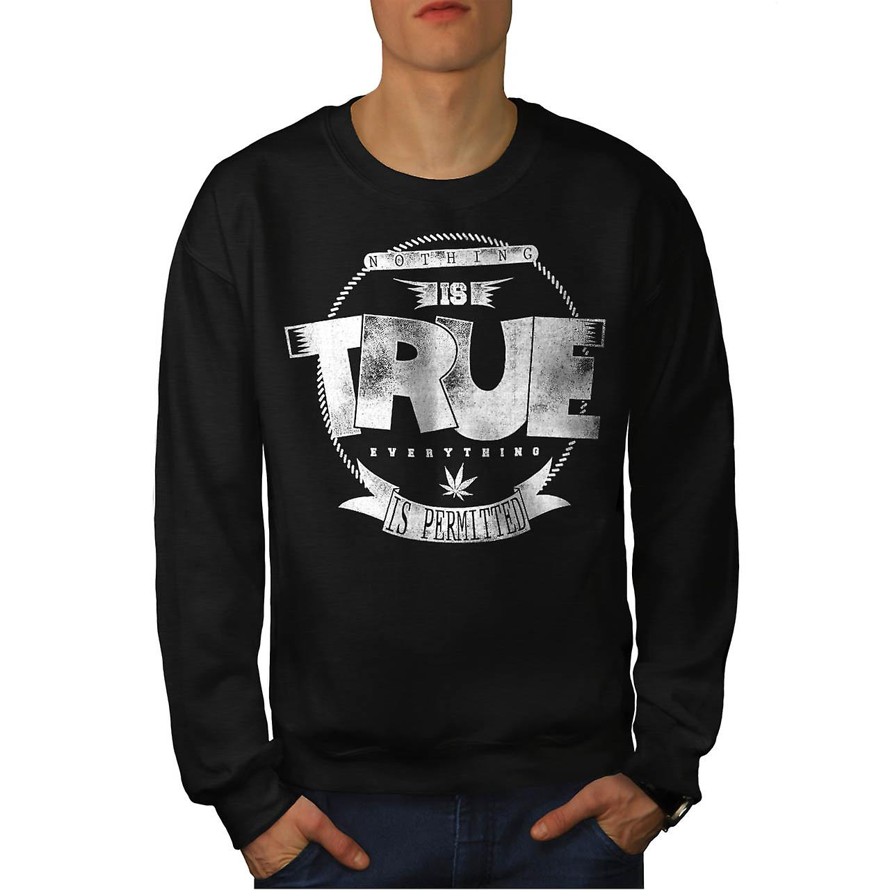 Weed Nothing True USA Marijuana Men Black Sweatshirt | Wellcoda