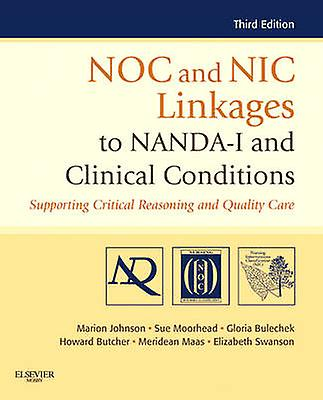NOC and NIC Linkages to NANDAI and Clinical Conditions by Marion Johnson