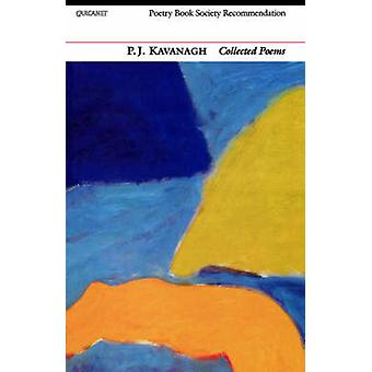 P.J. Kavanagh Collected Poems by Kavanagh & P. J.