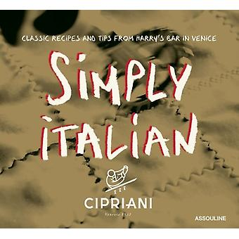 Simply Italian: Classic Recipes from Harry's Bar in Venice (Trade) (Hardcover-spiral) by Cipriani Arrigo