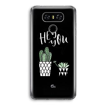 LG G6 Transparent Case - Hey you cactus