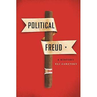 Political Freud - A History by Eli Zaretsky - 9780231172448 Book