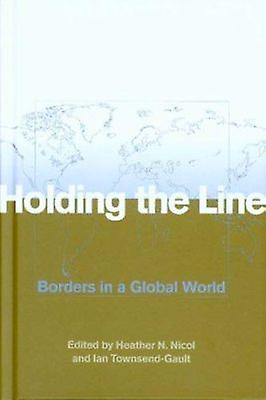 Holding the Line - Borders in a Global World by Heather N. Nicol - Ian