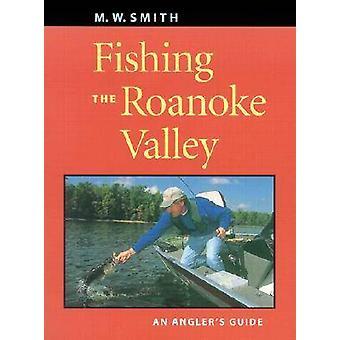 La valle di Roanoke di M. W. Smith - 9780813922287 libro di pesca