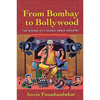 From Bombay to Bollywood - The Making of a Global Media Industry by As