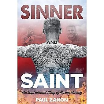 Syndare och Saint - inspirerande berättelsen om Martin Murray av syndare