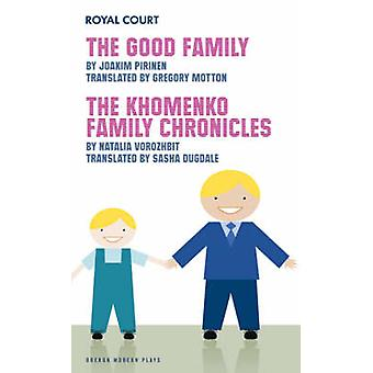 The Family Plays - a Double Bill -  -The Good Family -  -  -The Khomenko F