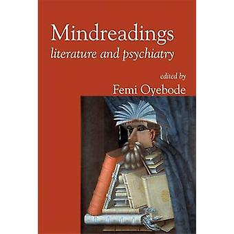 Mindreadings - Literature and Psychiatry by Femi Oyebode - 97819046716