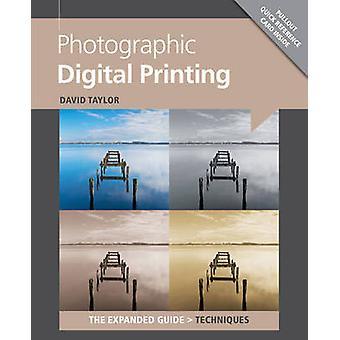Photographic Digital Printing by David Taylor - 9781907708749 Book