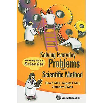 Resolução de problemas todos os dias com o método científico - pensar como um
