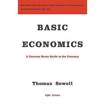 Basic Economics - A Common Sense Guide to the Economy by Thomas Sowell