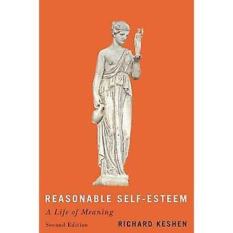 Ragionevole autostima - seconda edizione - una vita di significato da Richard